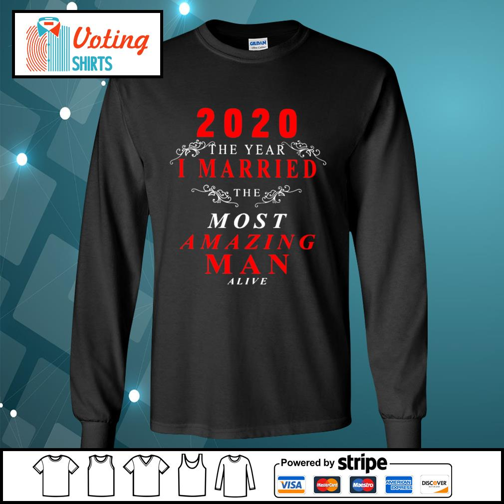 2020 the year I married the most amazing man alive s longsleeve-tee