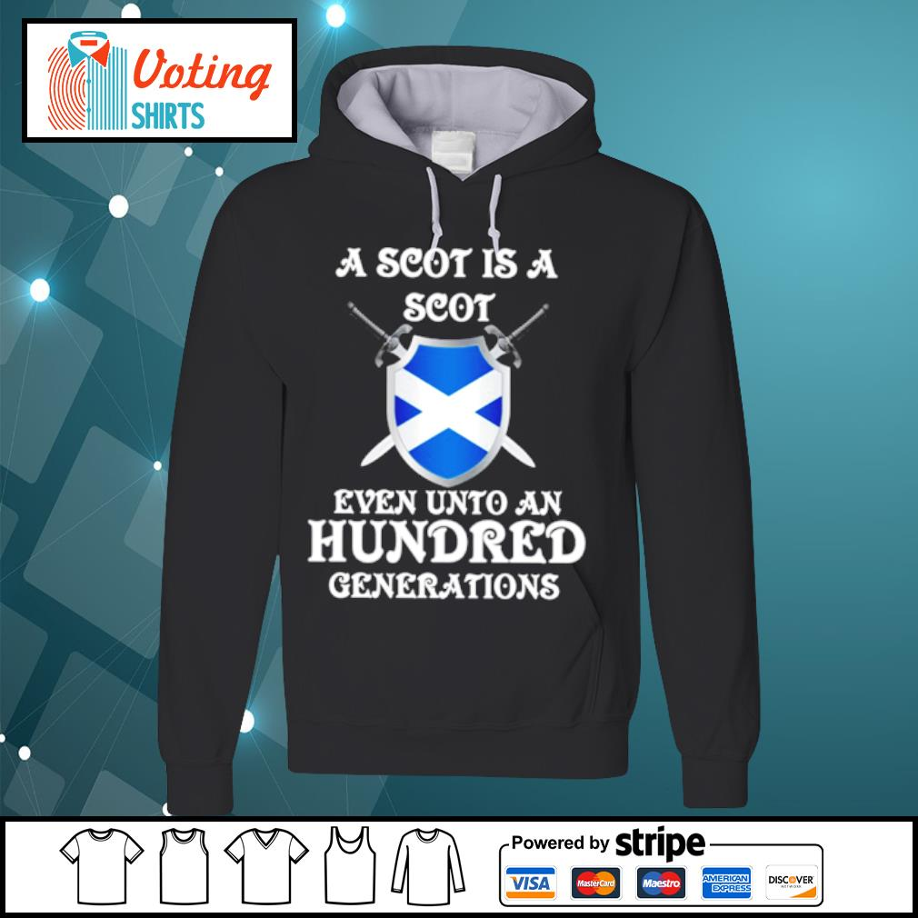 A scot is a scot even unto an hundred generations s hoodie