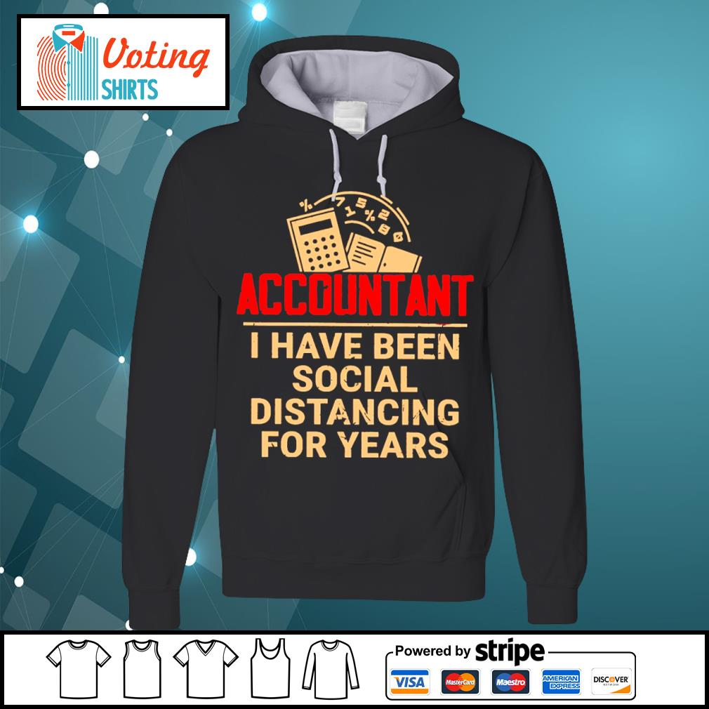 Accountant I have been social distancing for years s hoodie