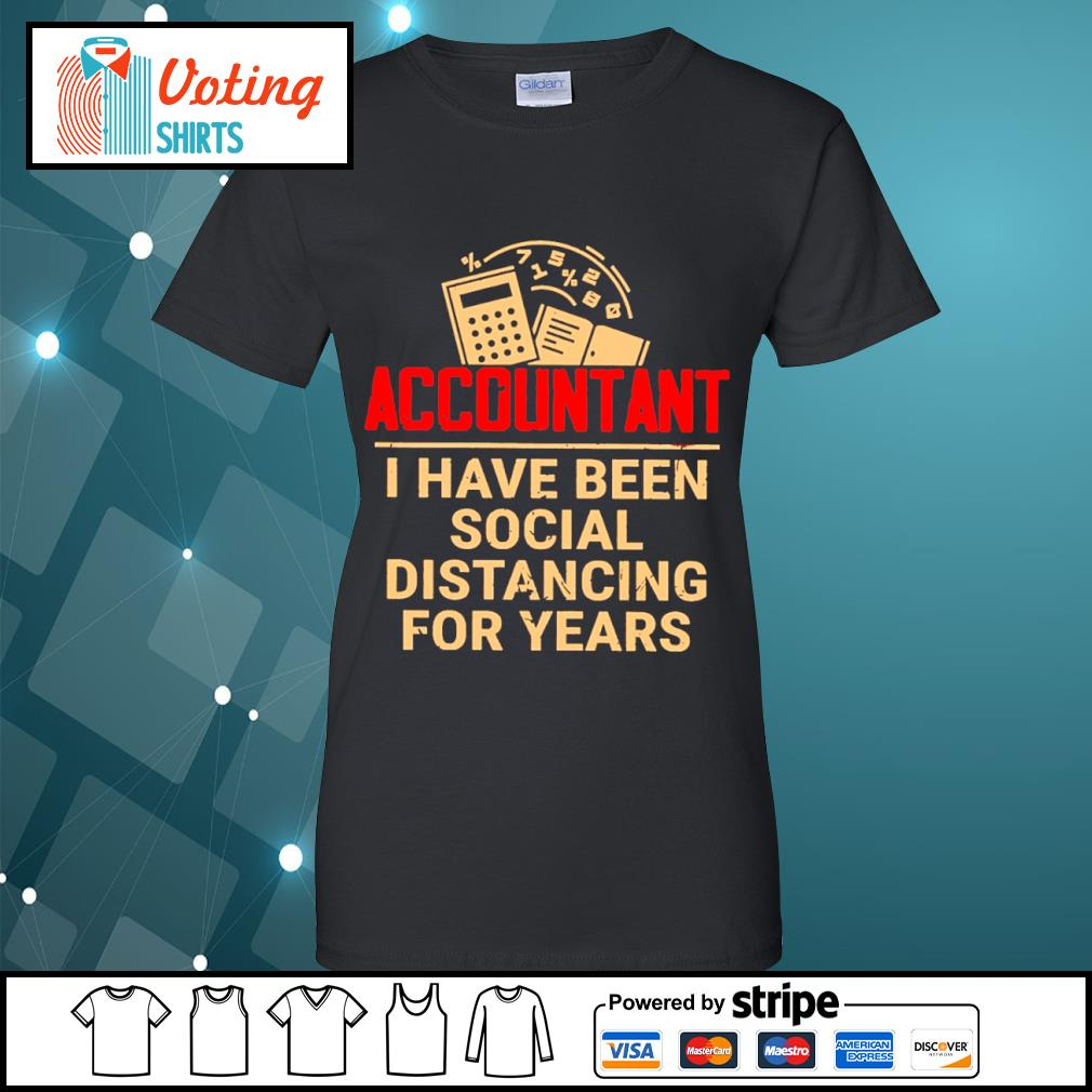 Accountant I have been social distancing for years s ladies-tee
