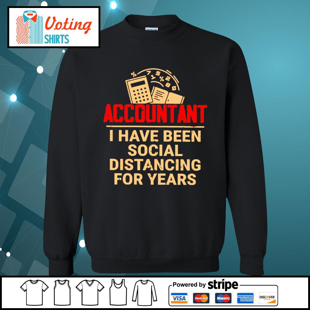 Accountant I have been social distancing for years s sweater