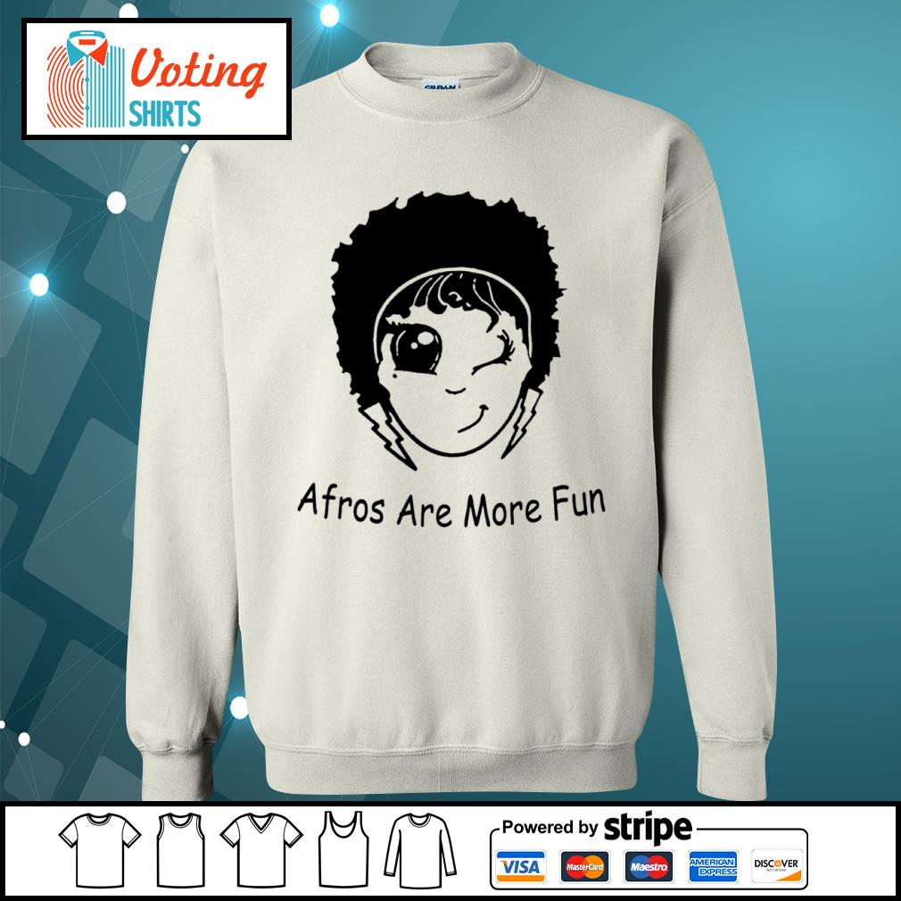 Afros are more fun s sweater