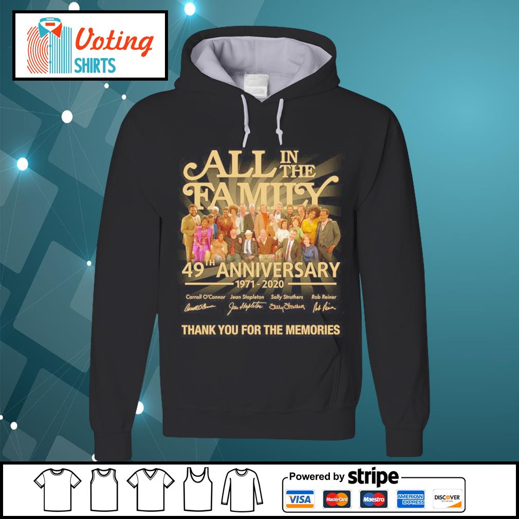 All in the Family 49th anniversary 1971 2020 thank you for the memories s hoodie