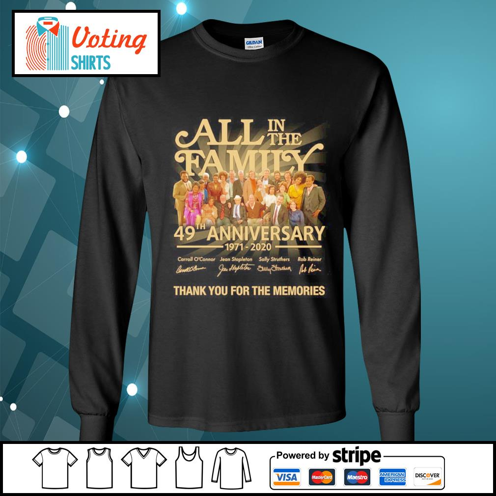All in the Family 49th anniversary 1971 2020 thank you for the memories s longsleeve-tee