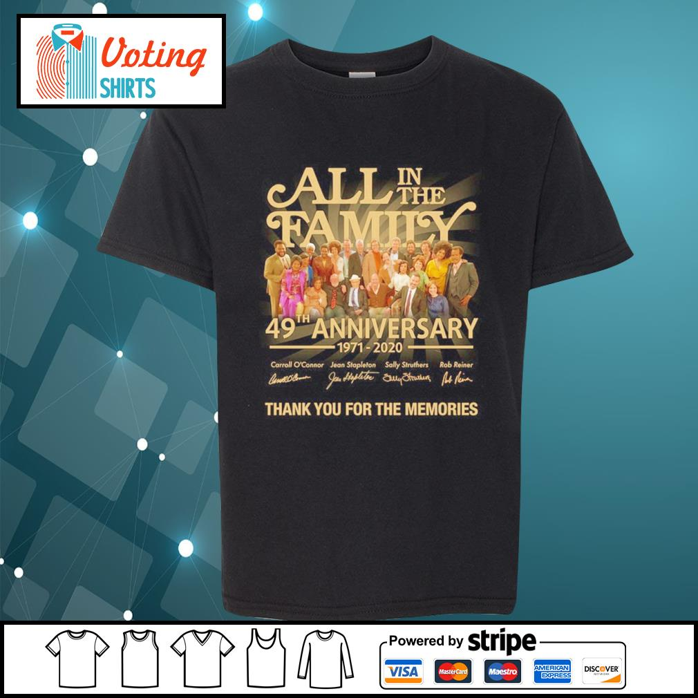 All in the Family 49th anniversary 1971 2020 thank you for the memories s youth-tee