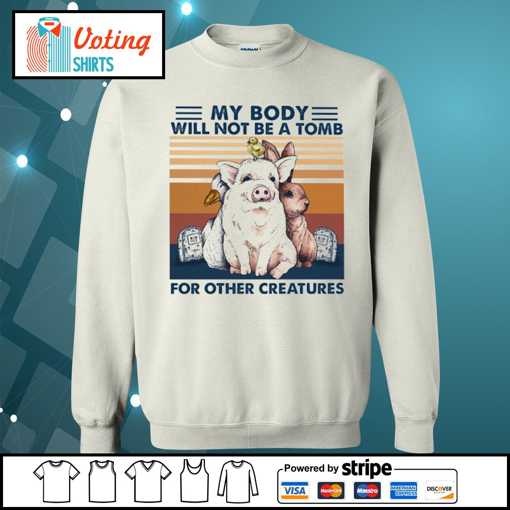 Animals my body will not be a tomb for other creatures vintage s sweater