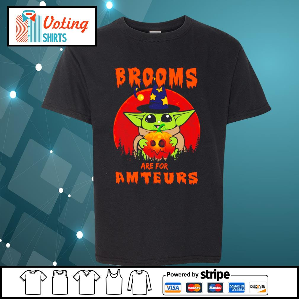 Baby yoda brooms are for amteurs halloween s youth-tee