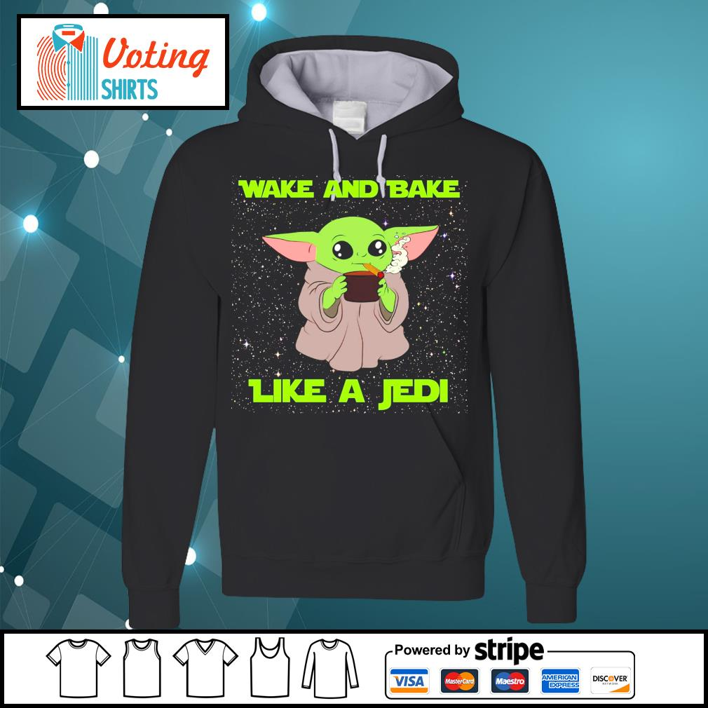 Baby Yoda wake and bake like a Jedi s hoodie