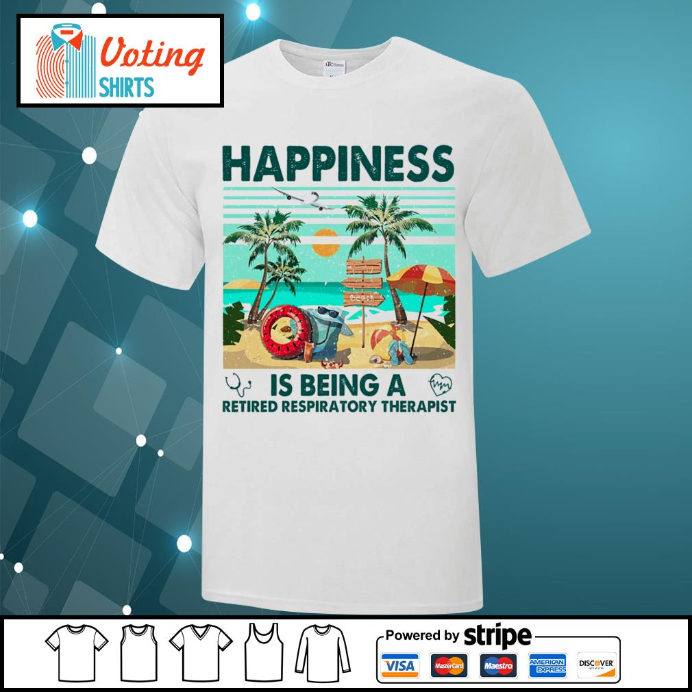 Beach happiness is being a retired respiratory therapist vintage shirt
