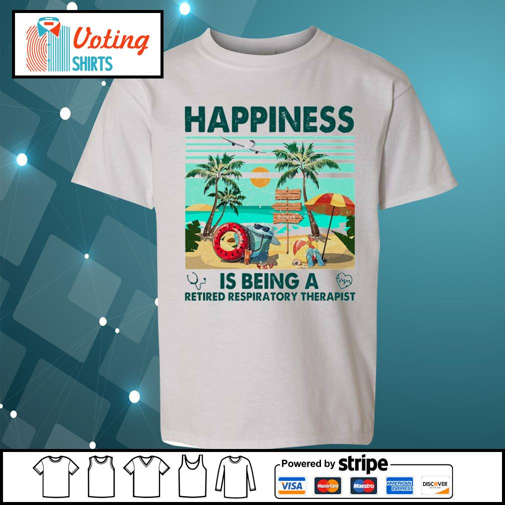 Beach happiness is being a retired respiratory therapist vintage s youth-tee