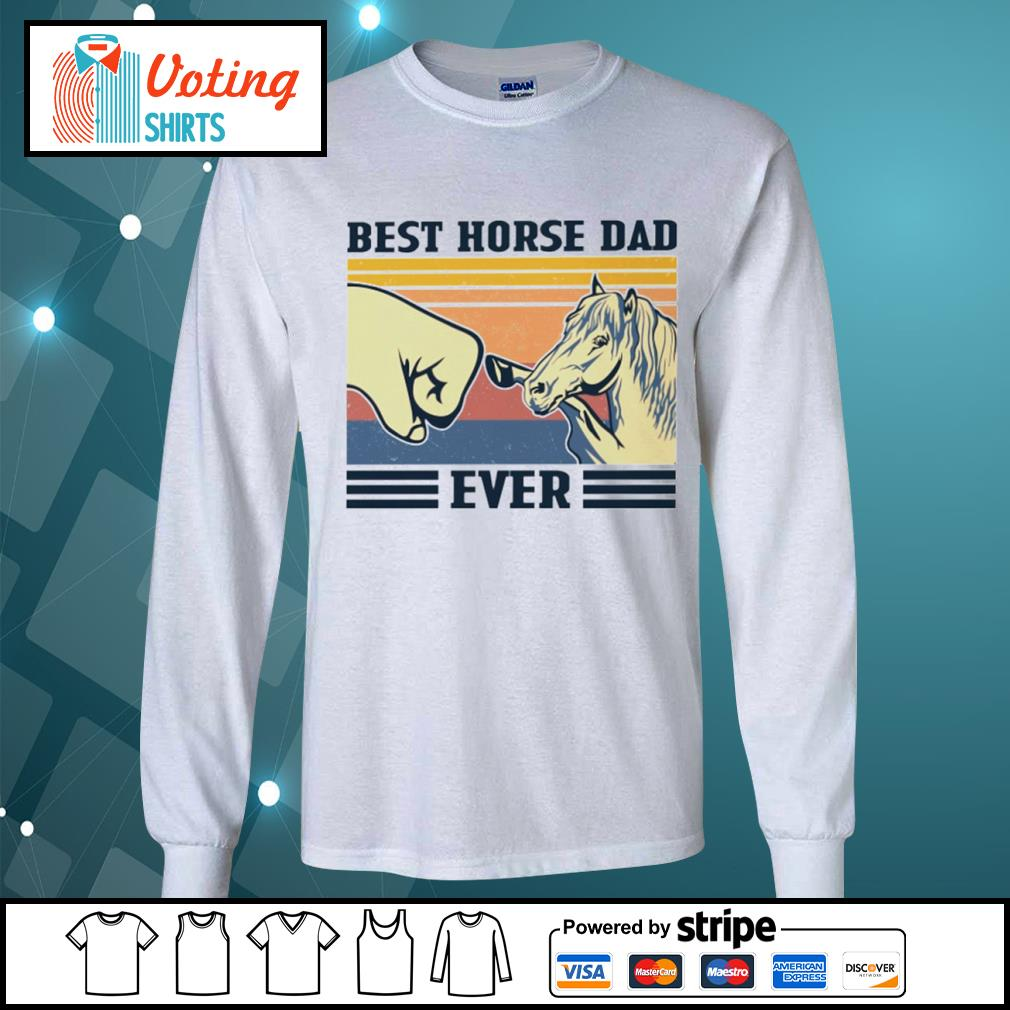 Best horse dad ever vintage s longsleeve-tee