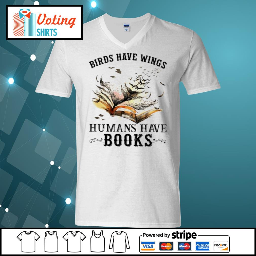 Birds have wings humans have books s v-neck-t-shirt