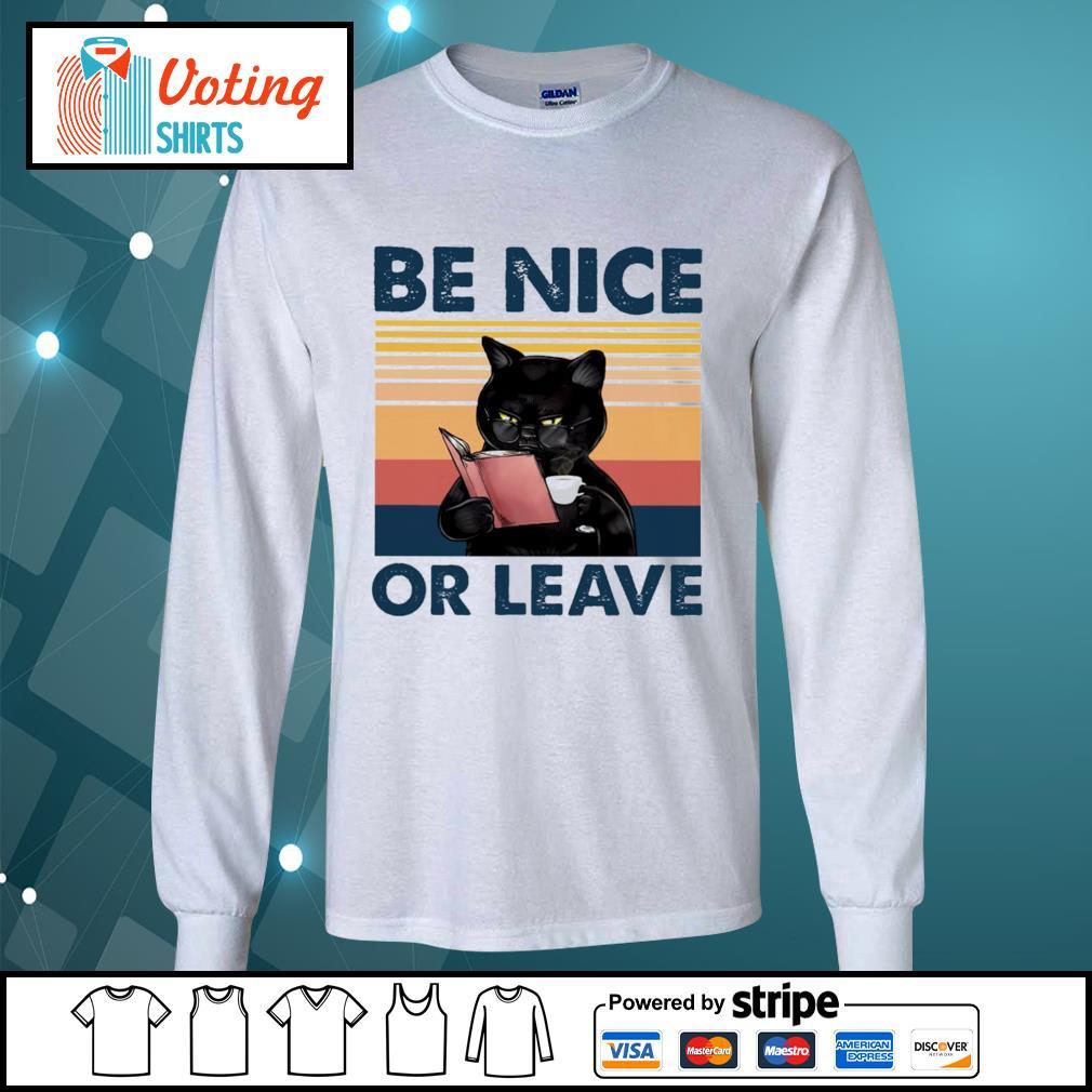 Black cat be nice or leave s longsleeve-tee