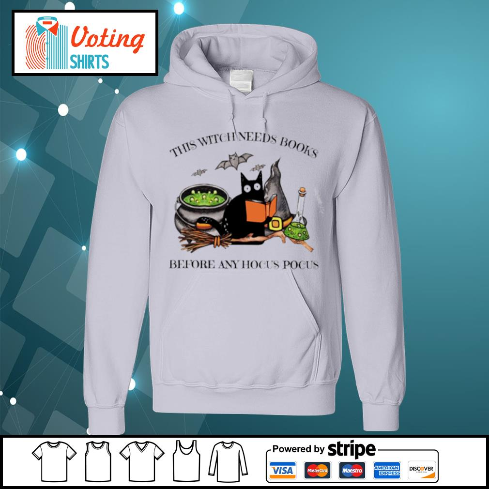Black Cat this witch needs books before any hocus pocus s hoodie