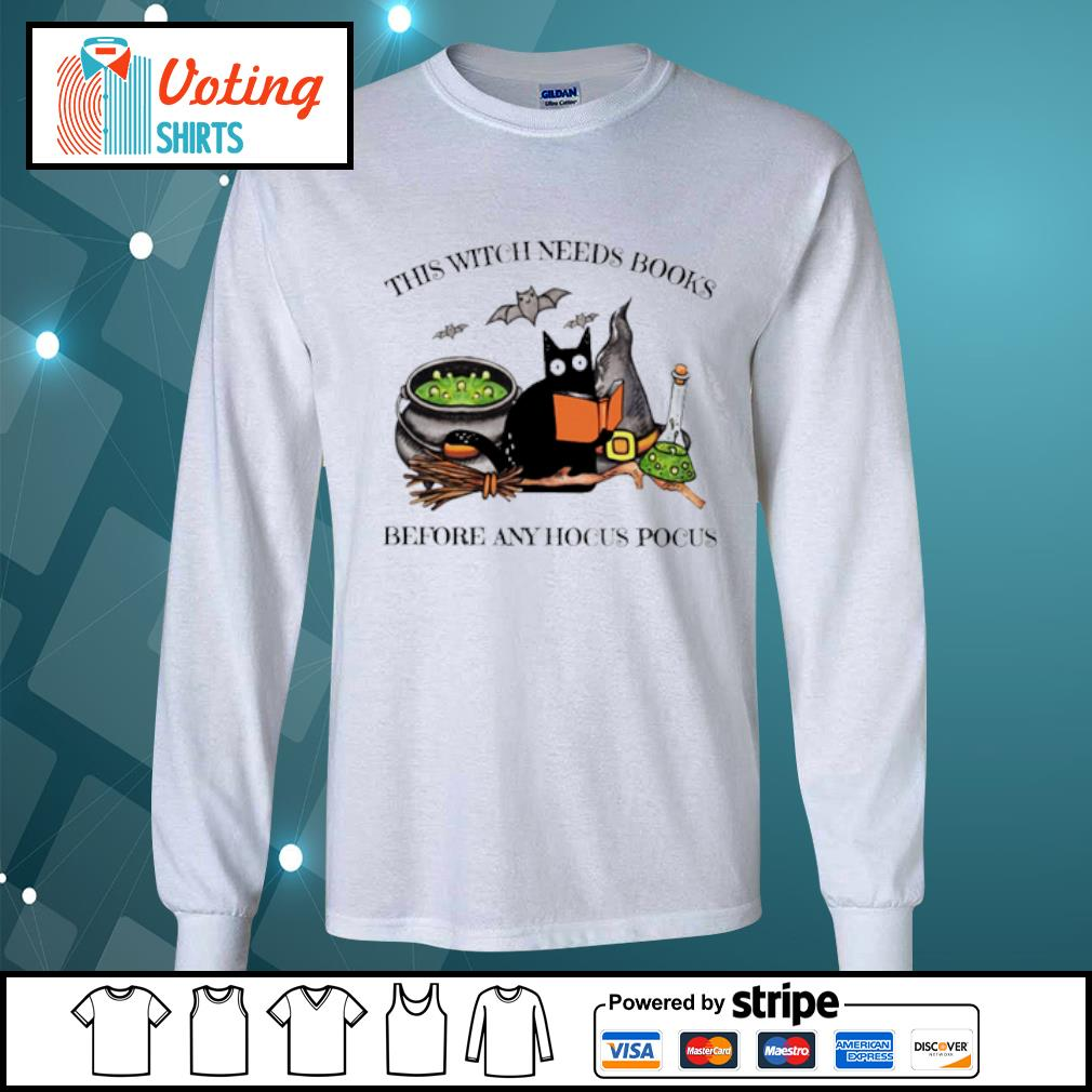 Black Cat this witch needs books before any hocus pocus s longsleeve-tee