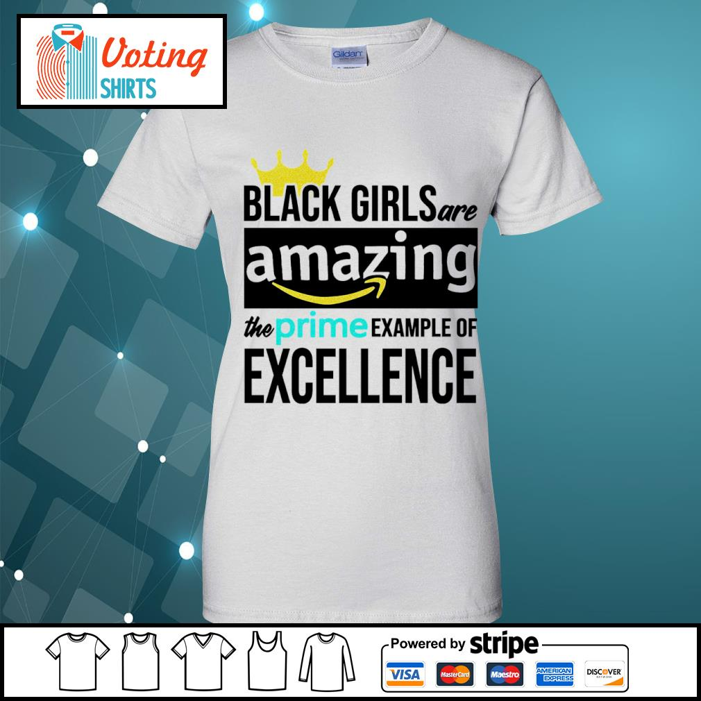Black girls are amazing the prime example of excellence s ladies-tee
