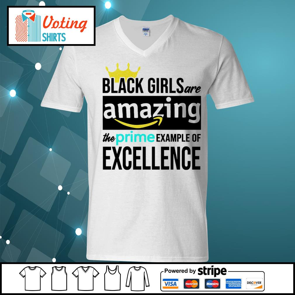 Black girls are amazing the prime example of excellence s v-neck-t-shirt