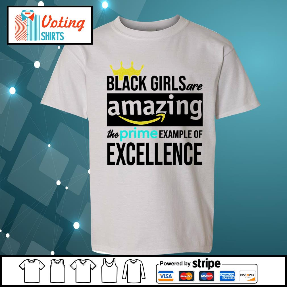 Black girls are amazing the prime example of excellence s youth-tee