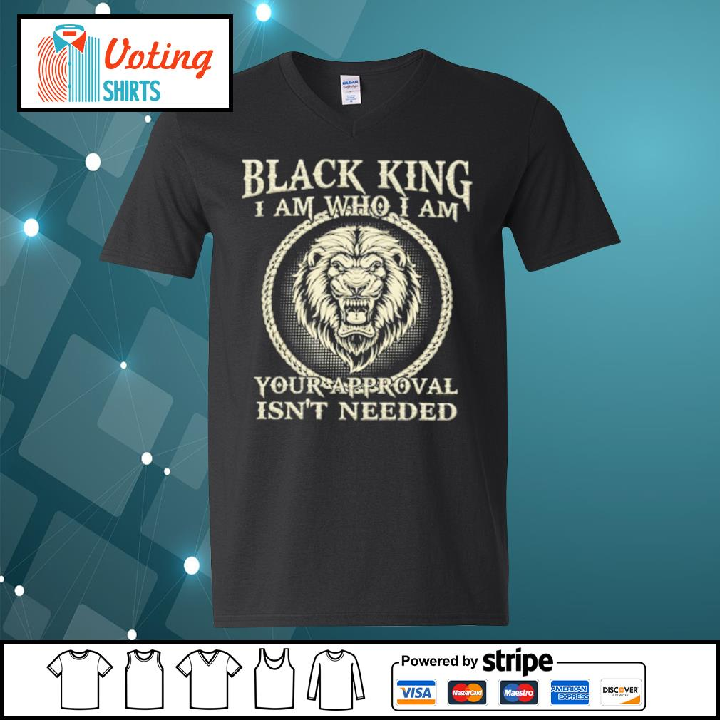 Black king I am who I am your approval isn_t needed s v-neck-t-shirt