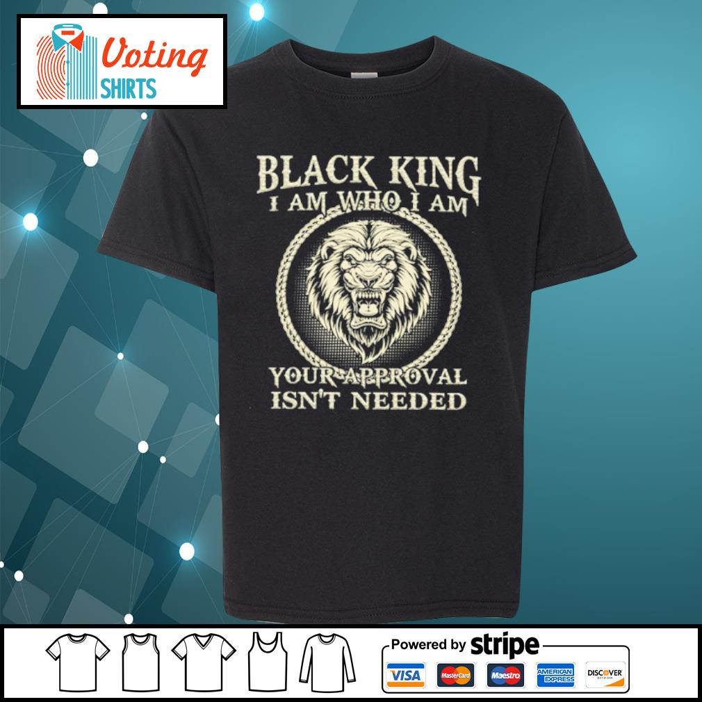 Black king I am who I am your approval isn_t needed s youth-tee