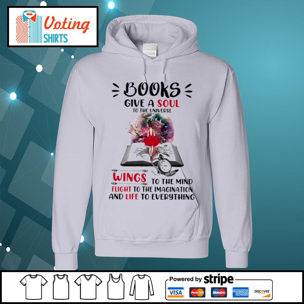 Book give a soul to the universe wings to the mind flight to the imagination and life to everything s hoodie