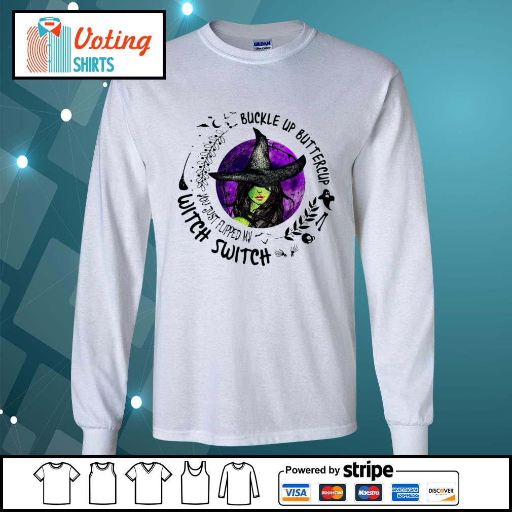 Buckle up buttercup witch switch s longsleeve-tee