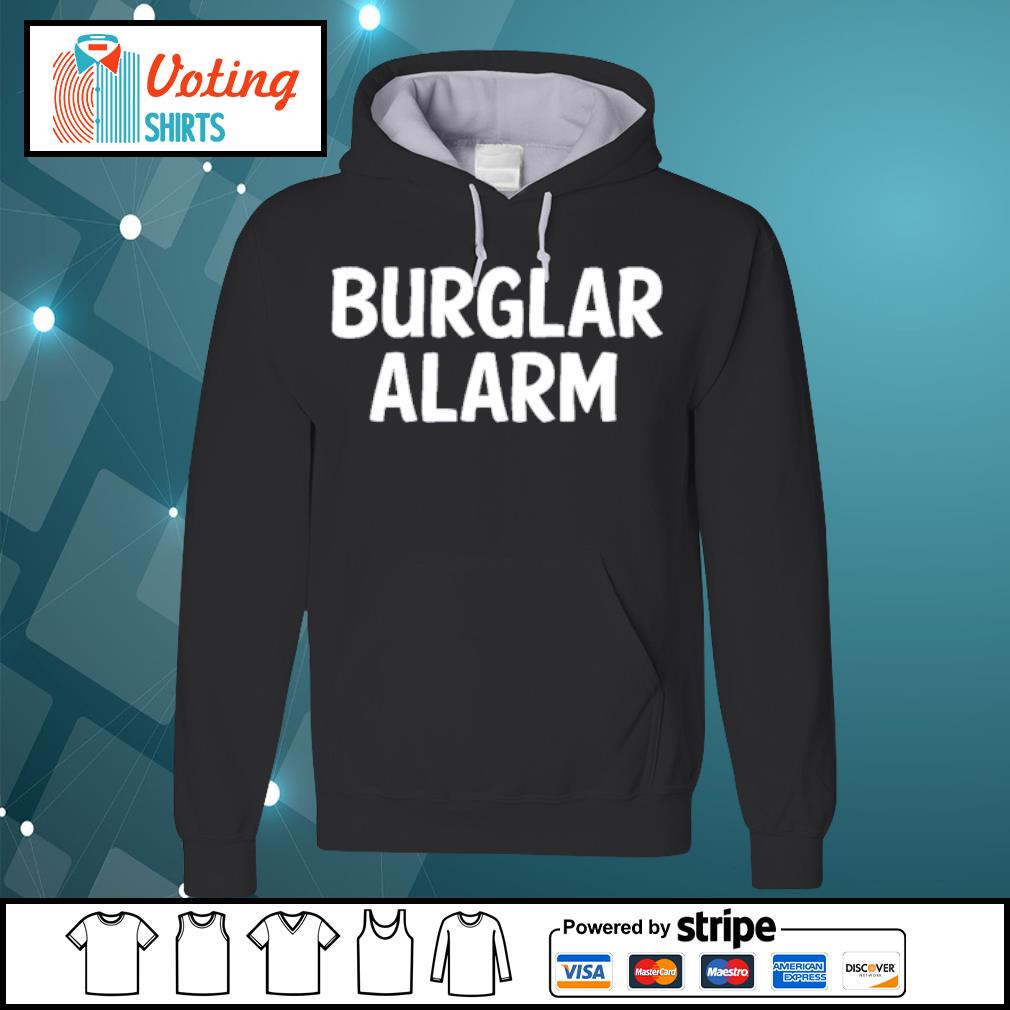 Burlar Alarm Shirt hoodie