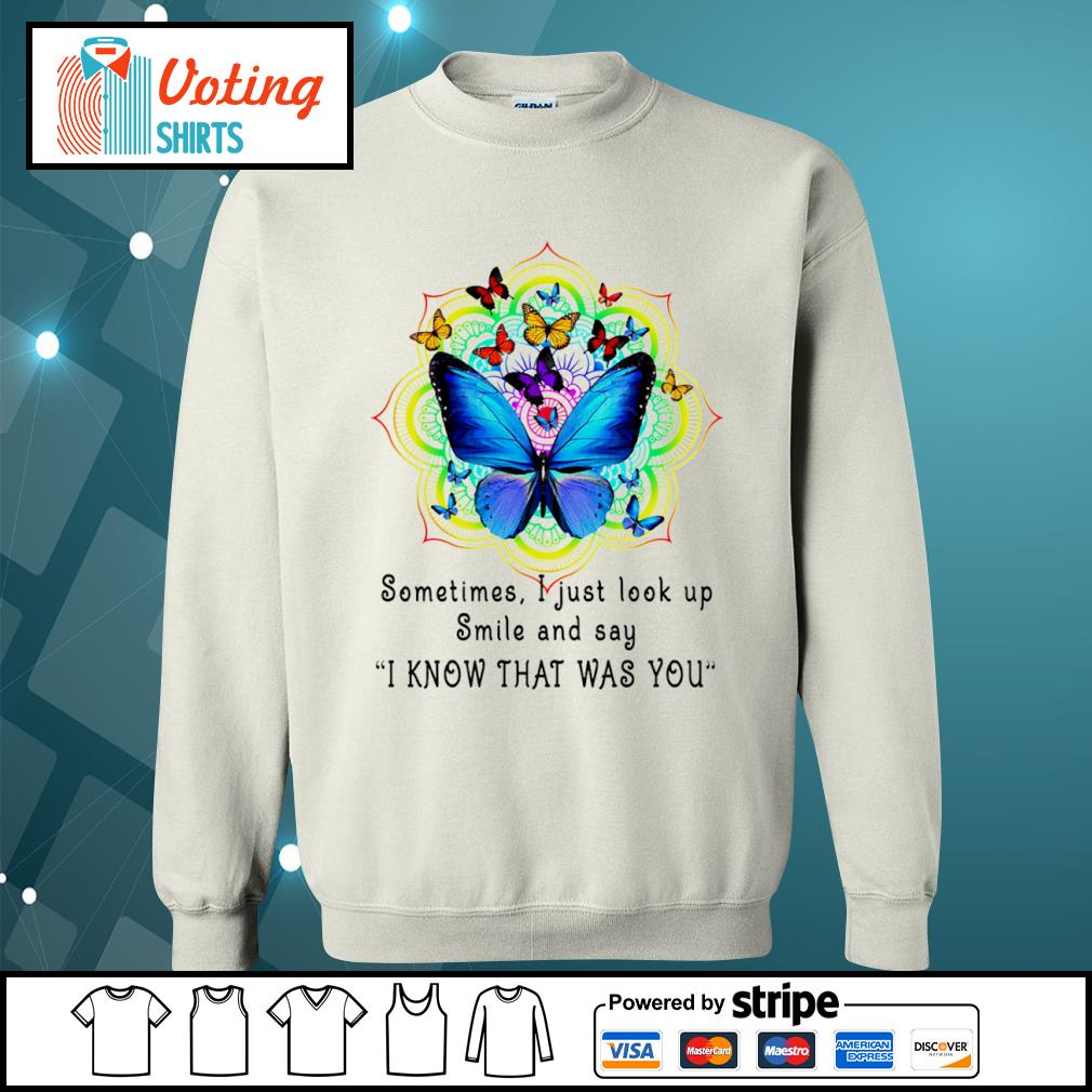 Butterfly sometimes I just look up smile and say I know that was you s sweater