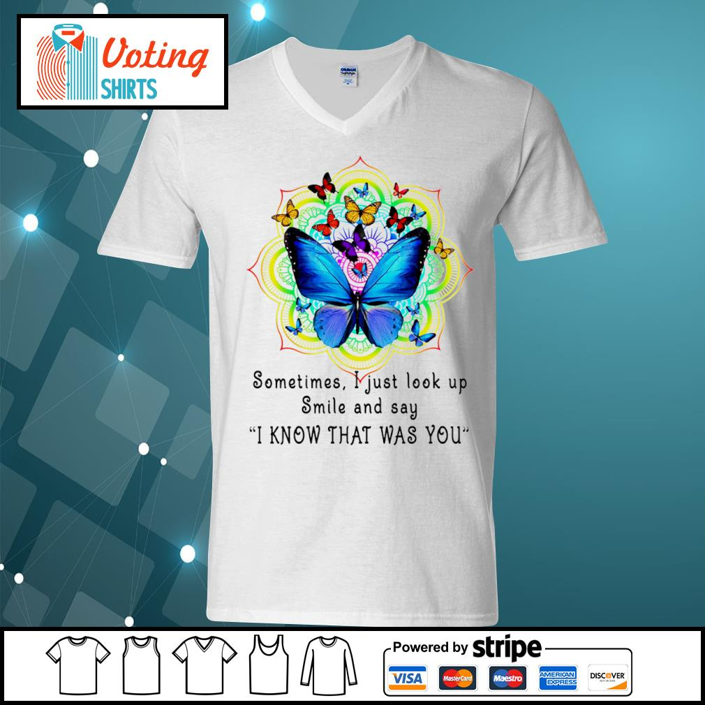 Butterfly sometimes I just look up smile and say I know that was you s v-neck-t-shirt