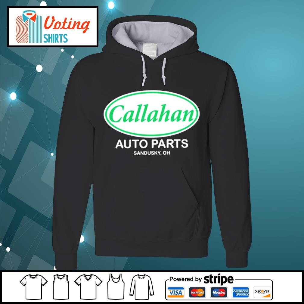 Callahan auto parts Sandusky oh s hoodie