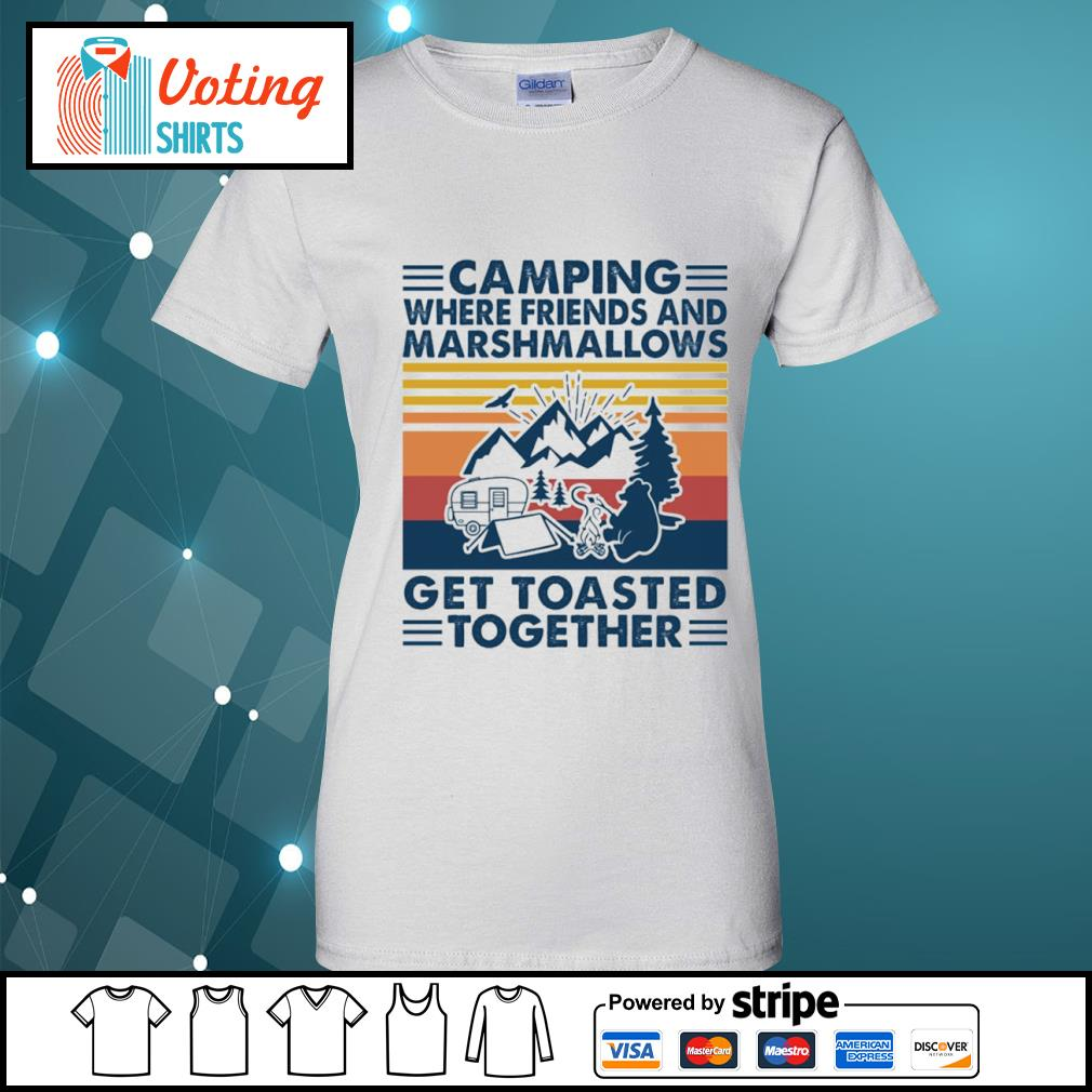 Camping where friends and marshmallows get toasted together vintage s ladies-tee