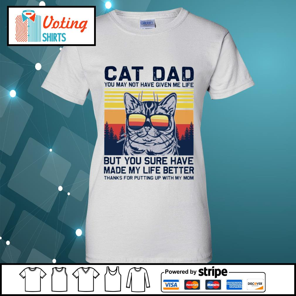 Cat dad you may not have given me life but you sure have made my life better vintage s ladies-tee