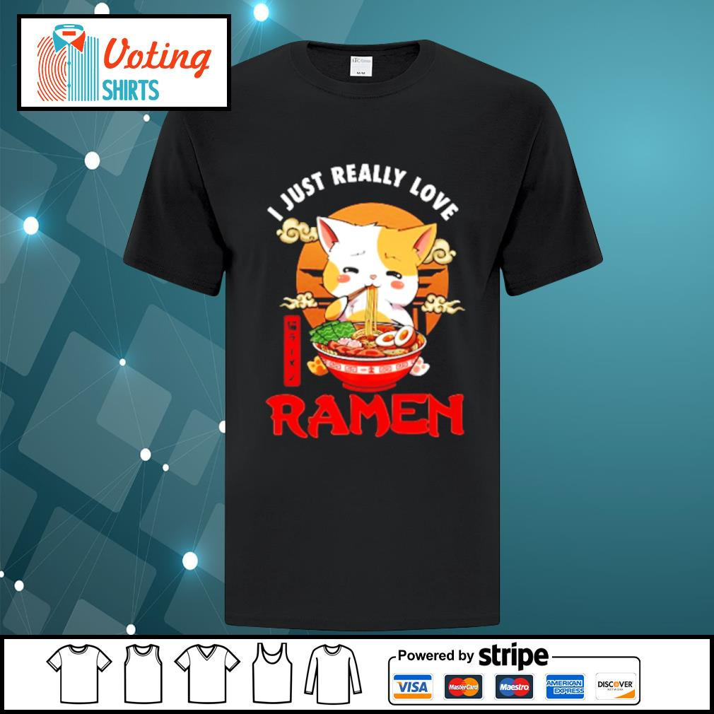 Cat I just really love Ramen shirt