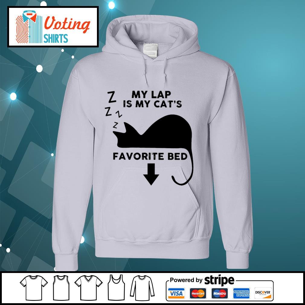 Cat my lap is my cat_s favorite bed s hoodie