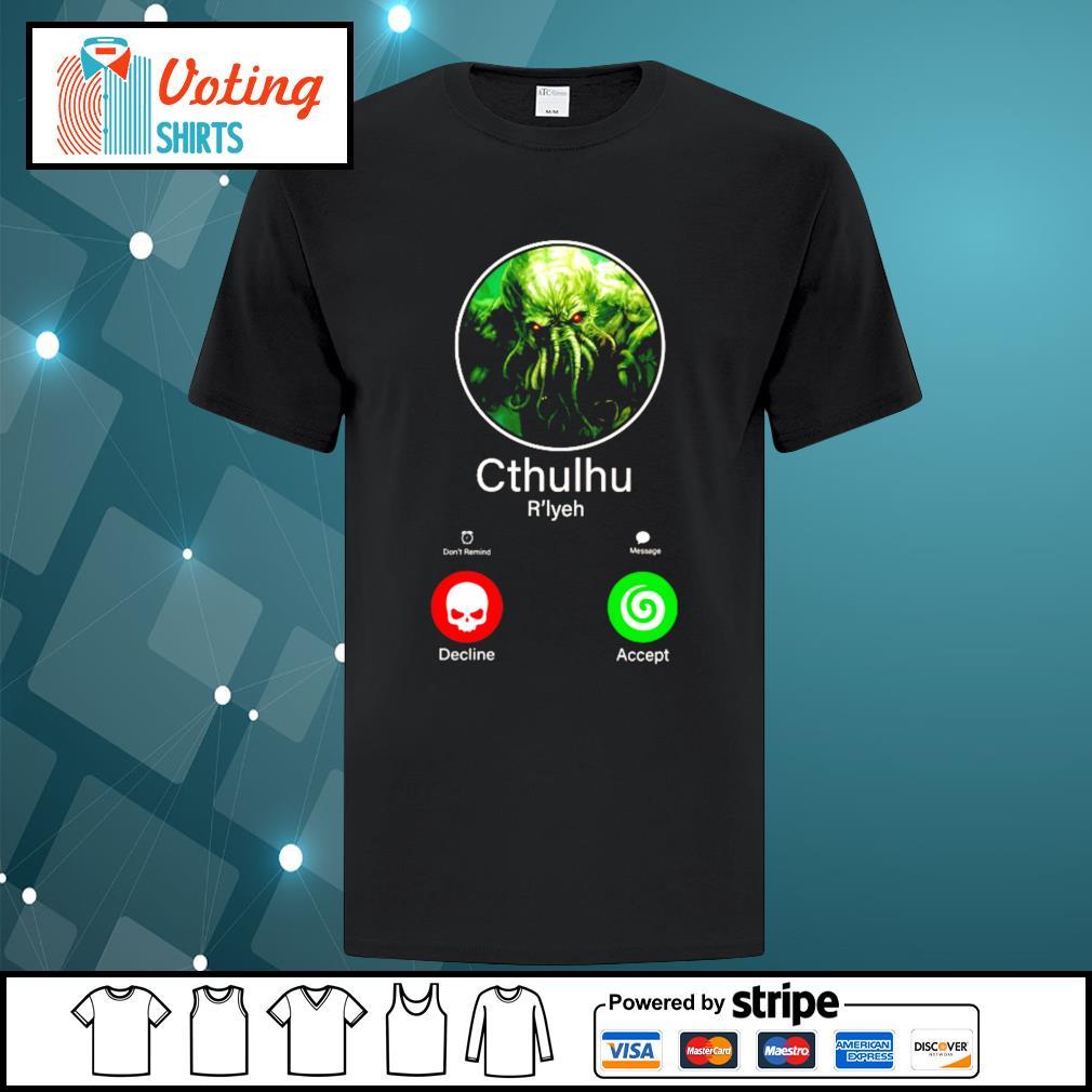 Cthulhu call decline accept shirt