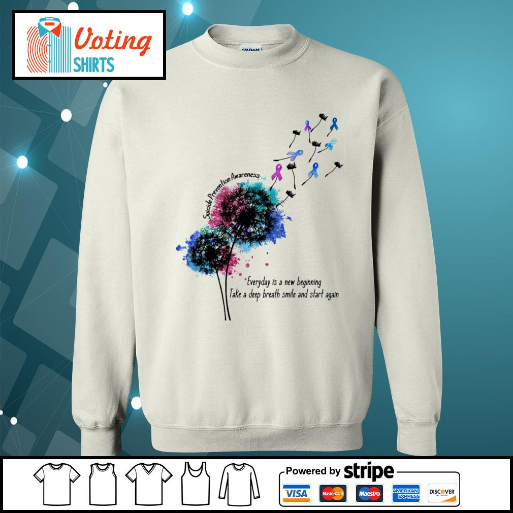 Dandelion Suicide Prevention Awareness everyday is a new beginning take a deep breath smile and start again s sweater