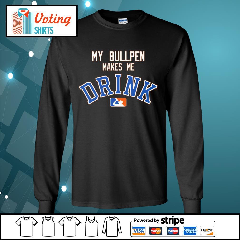 Detroit Tigers My bullpen make me Drink s longsleeve-tee