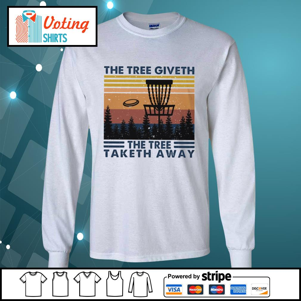 Disc golf hit the tree giveth the tree taketh away vintage s longsleeve-tee