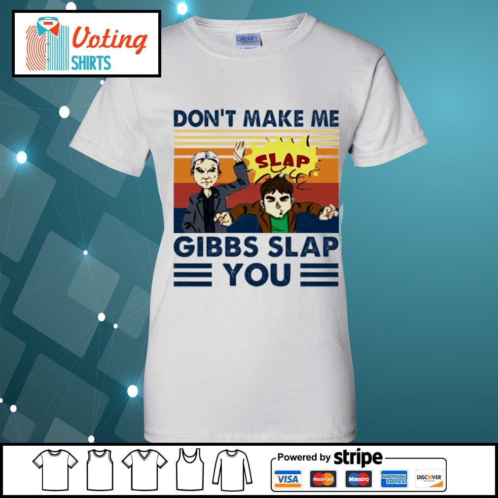 Don't make me Gibbs slap you vintage s ladies-tee