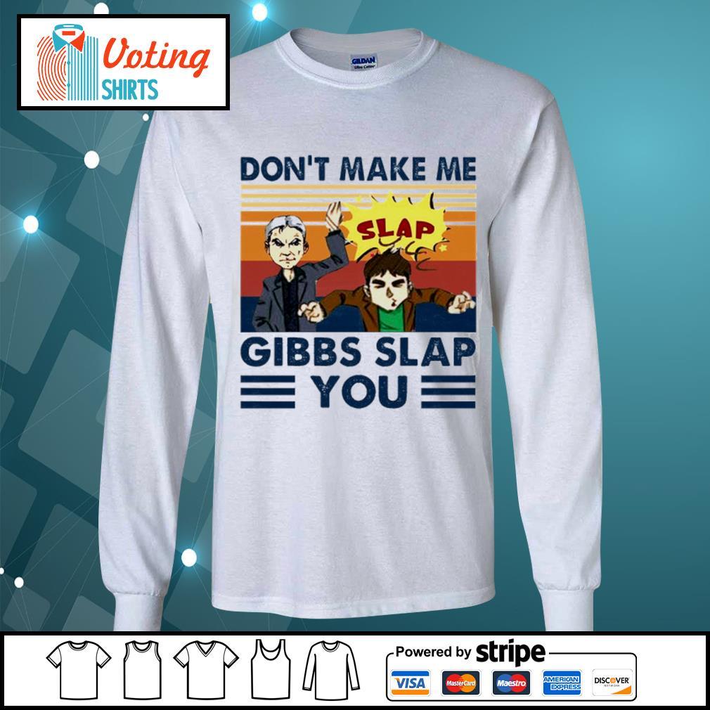 Don't make me Gibbs slap you vintage s longsleeve-tee