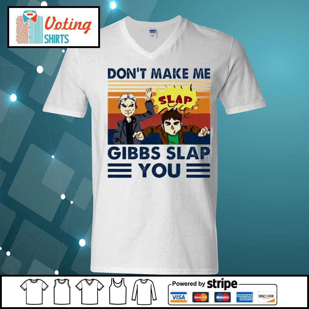 Don't make me Gibbs slap you vintage s v-neck-t-shirt