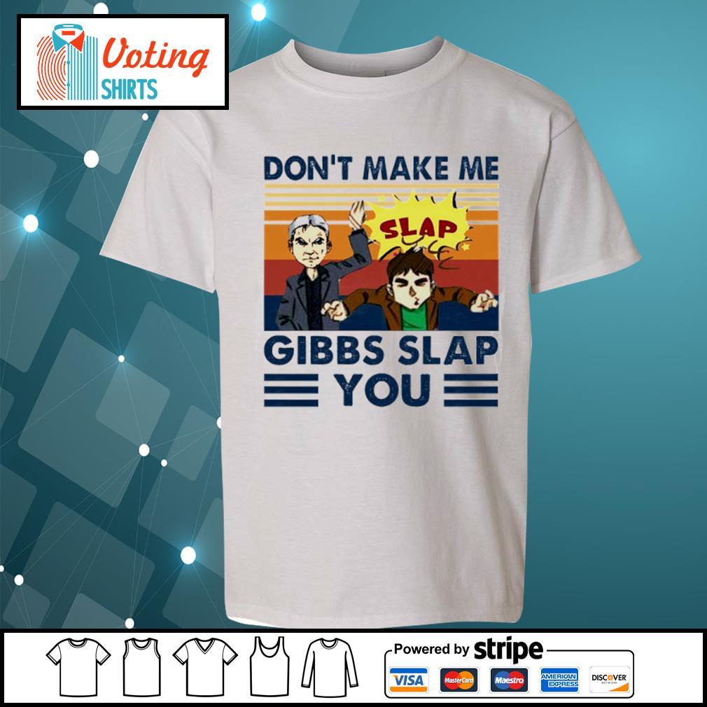 Don't make me Gibbs slap you vintage s youth-tee