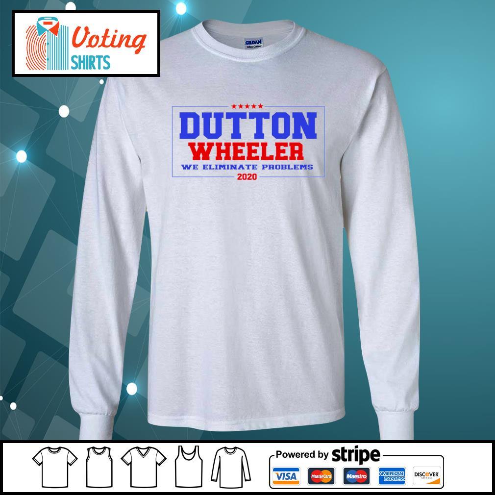 Dutton Wheeler we eliminate problems 2020 s longsleeve-tee