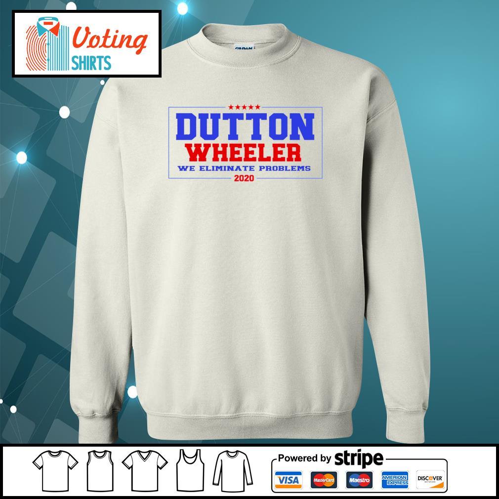 Dutton Wheeler we eliminate problems 2020 s sweater