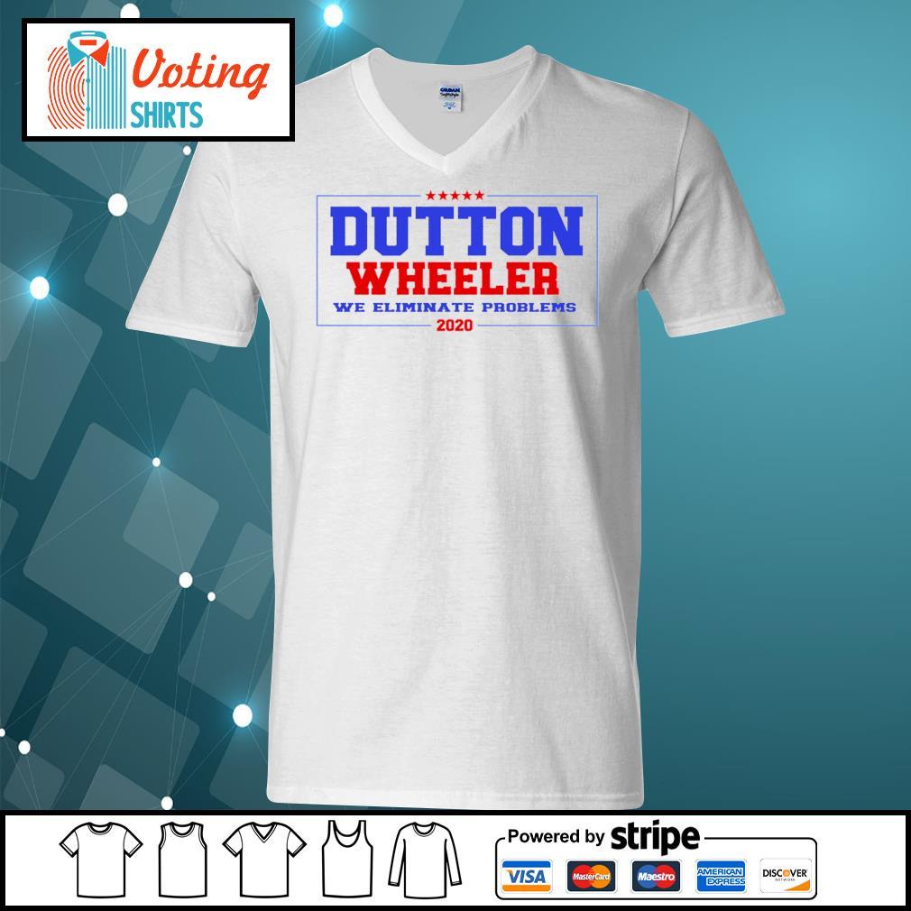 Dutton Wheeler we eliminate problems 2020 s v-neck-t-shirt