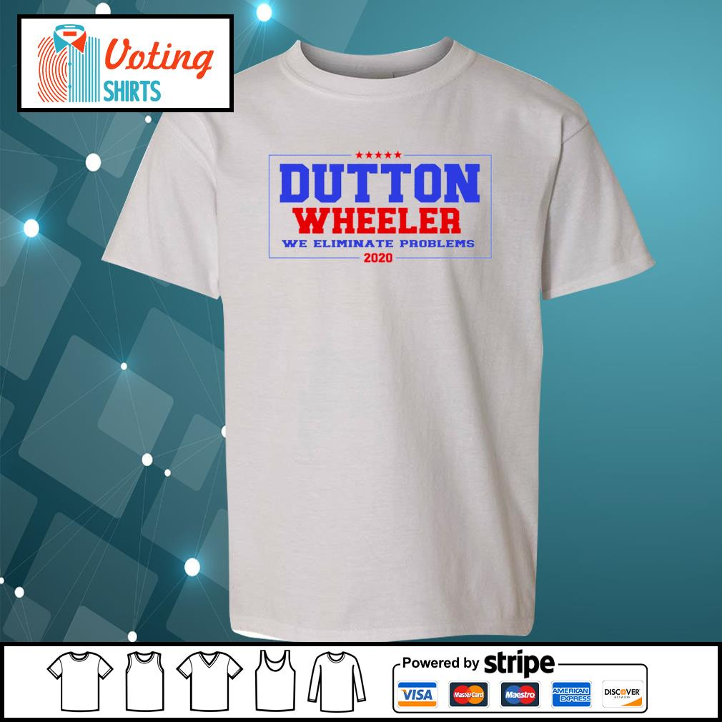 Dutton Wheeler we eliminate problems 2020 s youth-tee