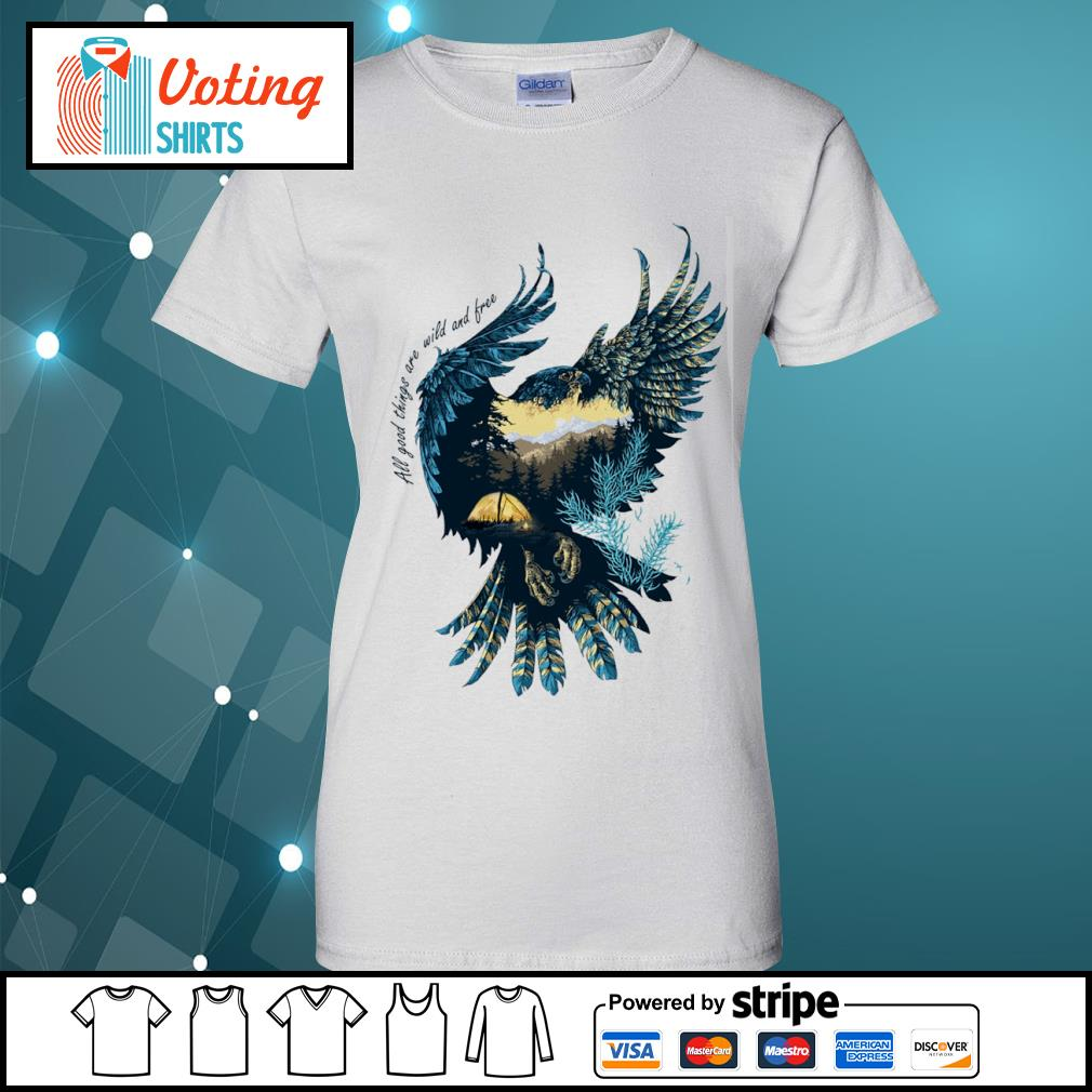 Eagle all good things are wild and free s ladies-tee