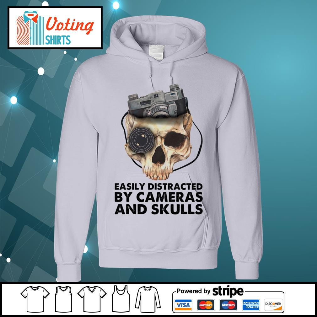 Easily distracted by cameras and skulls s hoodie