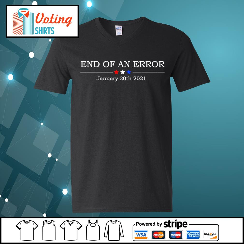 End of an error january 20th 2021 s v-neck-t-shirt