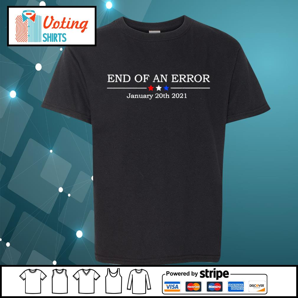 End of an error january 20th 2021 s youth-tee